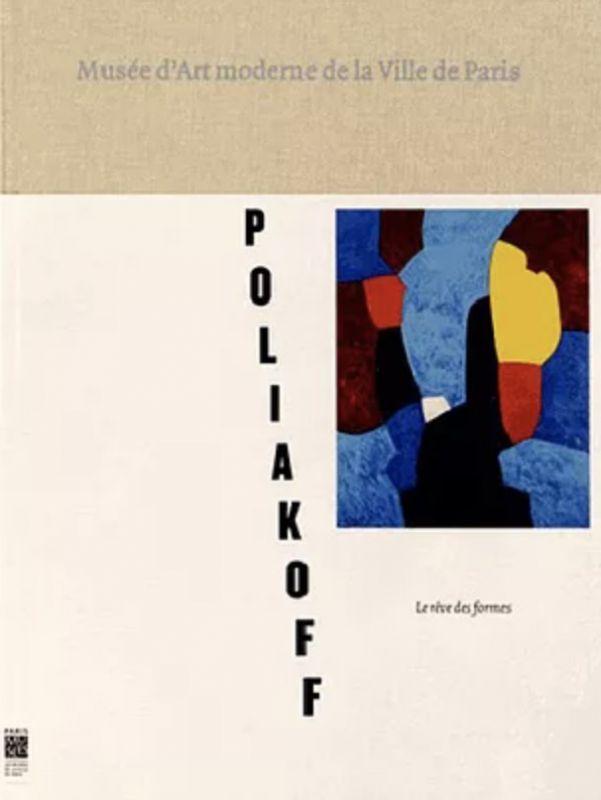 Catalogue Rétrospective Le Rêve des Formes (Catalogue) - Serge  POLIAKOFF