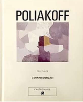 Serge Poliakoff, Peintures (Catalogue) - Serge  POLIAKOFF