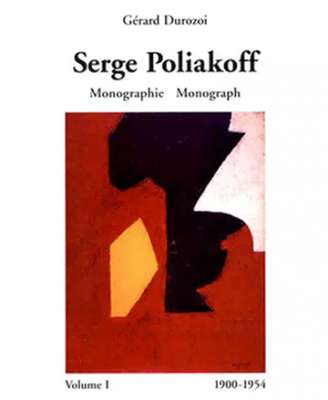Catalogue Raisonné 1900-1954 : Volume I (Catalogue) - Serge  POLIAKOFF