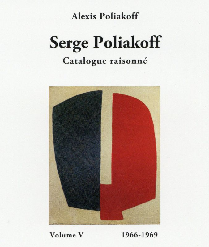 Catalogue Raisonné 1966-1969 : Volume V (Catalogue) - Serge  POLIAKOFF
