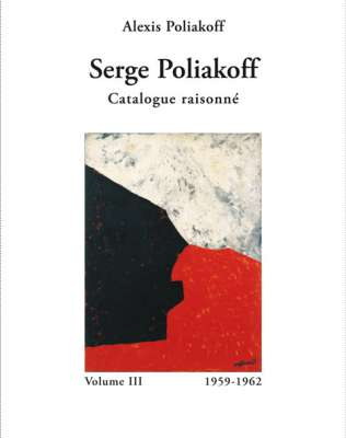 Catalogue Raisonné 1959-1962 : Volume III (Katalog) - Serge  POLIAKOFF