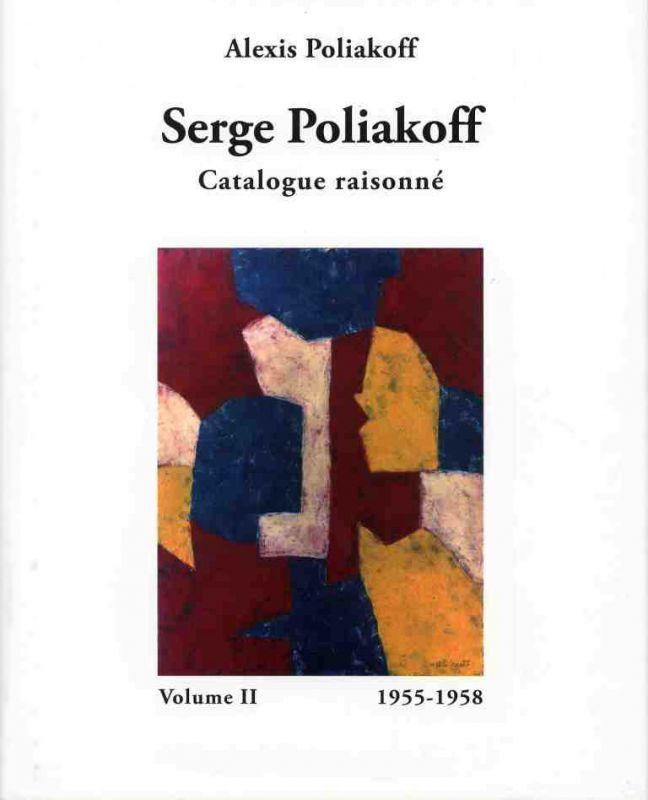Catalogue Raisonné 1955-1958 : Volume II (Catalogue) - Serge  POLIAKOFF