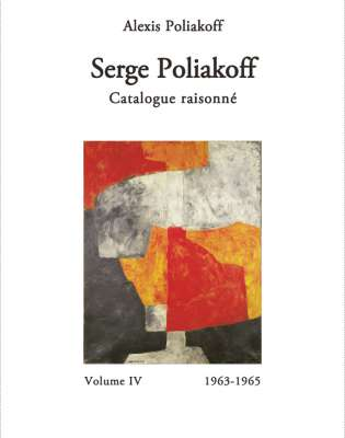 Catalogue Raisonné 1963-1965 : Volume IV (Katalog) - Serge  POLIAKOFF